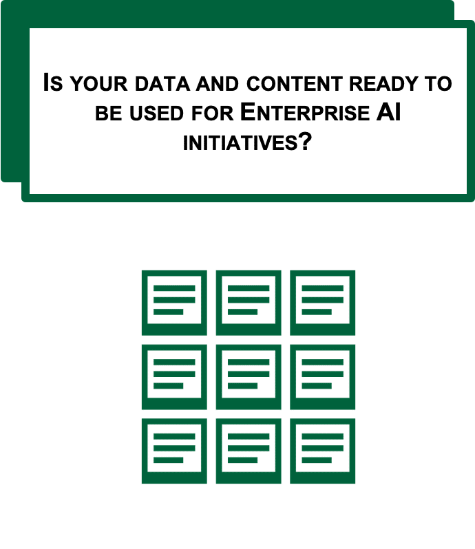 Is your data and content ready to be used for Enterprise AI initiatives?
