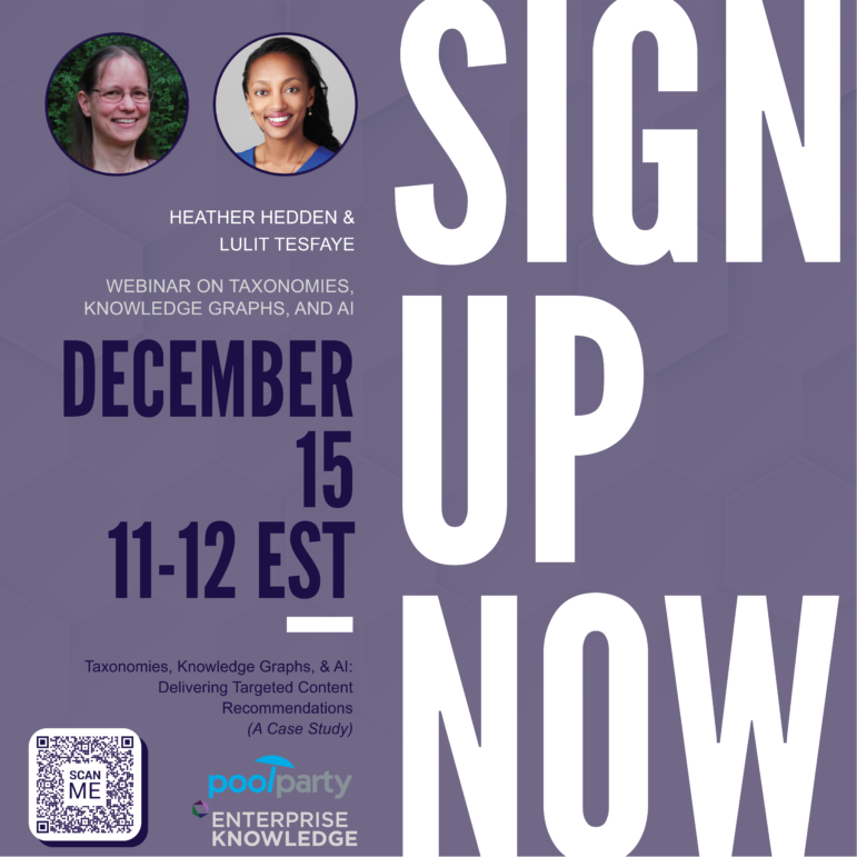 Sign up now. Heather Hedden & Lulit Tesfaye webinar on taxonomies, knowledge graphs, and AI. December 15, 11-12 EST.